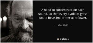 quote-a-need-to-concentrate-on-each-sound-so-that-every-blade-of-grass-would-be-as-important-arvo-part-110-92-51